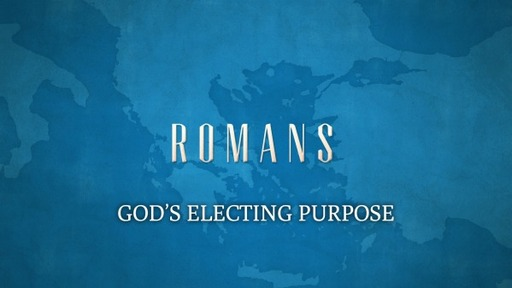 God's Electing Purpose  PT. 2 (Romans 9:6-13)
