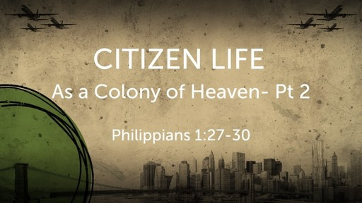 Citizen Life as a Colony of Heaven- Part 2