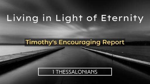 Timothy's Encouraging Report