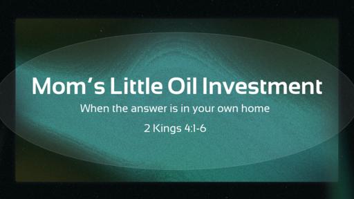 Mom's Little Oil Investment