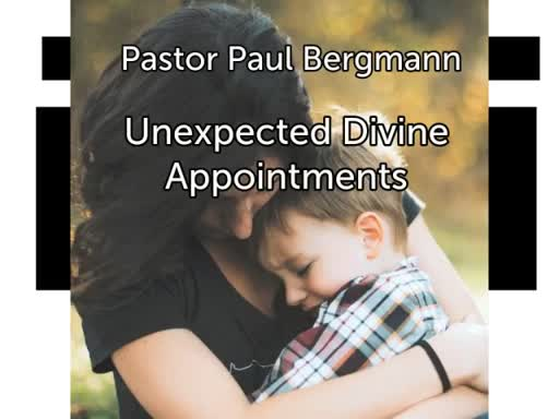 Unexpected Divine Appointments