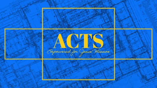 Acts: Empowered To Trust In Jesus Alone!