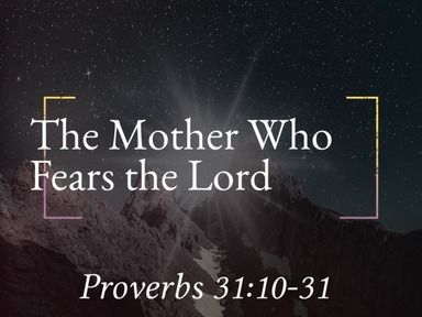 The Mother Who Fears The Lord