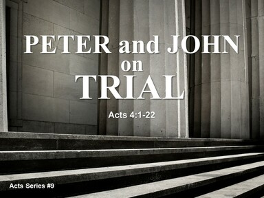 2021-05-09 PETER AND JOHN ON TRIAL