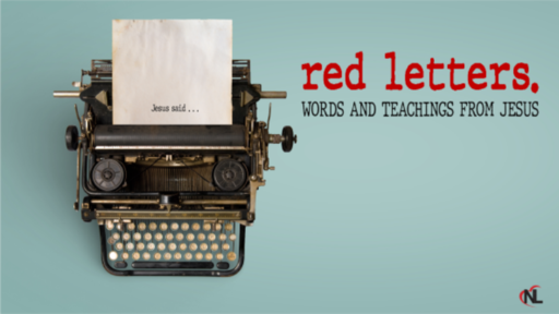 05.09.21 | Red Letters :: The Words & Teachings From Jesus [Week 5]
