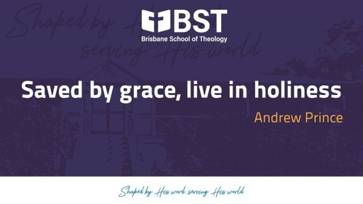 Saved by grace, live in holiness