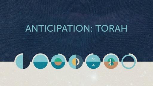 Anticipation: Torah