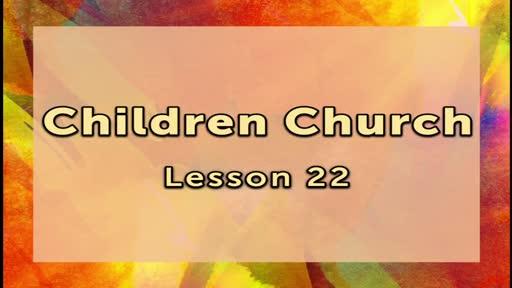 Children Church - Lesson 22