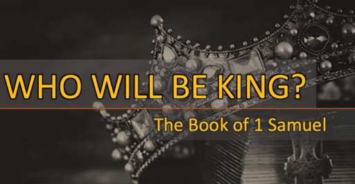 Who Will Be King. 1 Samuel.