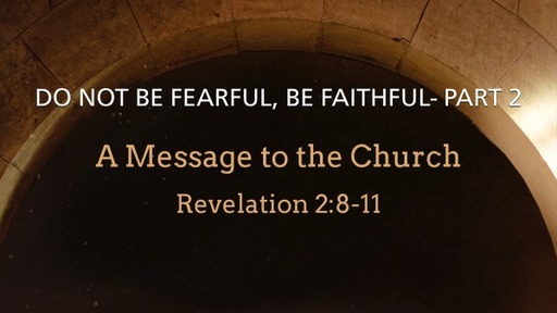 Do Not Be Fearful, Be Faithful- Part 2