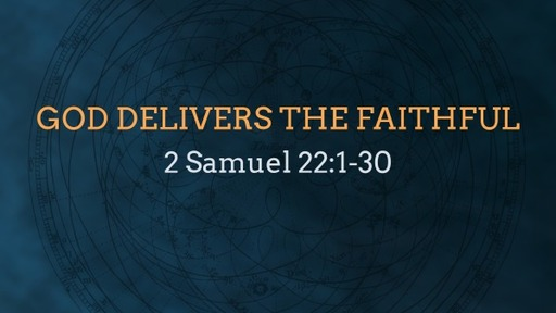 God Delivers the Faithful