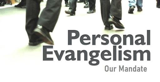 Personal Evangelism: Our Mandate