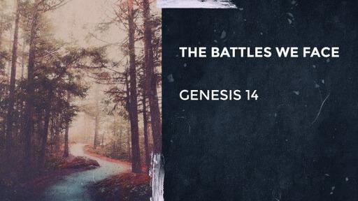 Abraham: The Battles We Face