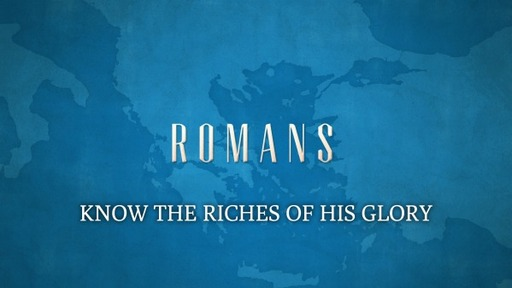 KNOW THE RICHES OF HIS GLORY(Romans 9:6-13)