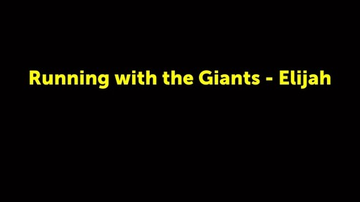 Running with the Giants - Elijah