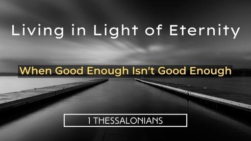 When Good Enough is not Good Enough