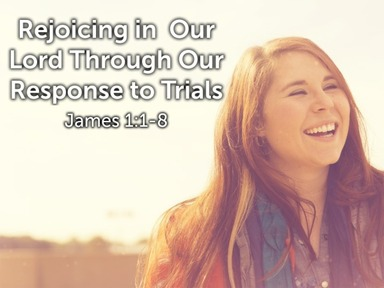 Rejoicing In Our Lord through Our Response to Trials