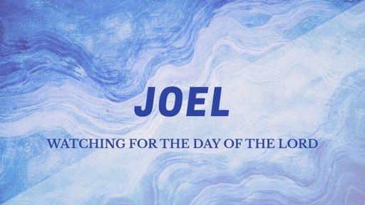 Sunday, May 16, 2021 - PM Service - Joel 2:1-17