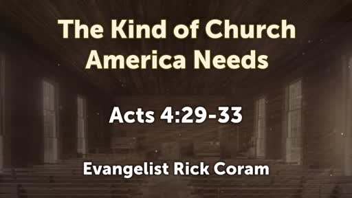The Kind Of Church America Needs - Acts 4:29-33