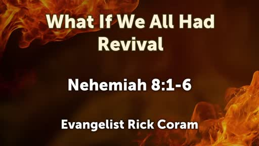 What If We All Had Revival - Nehemiah 8:1-6