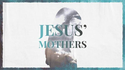 Jesus' Mothers