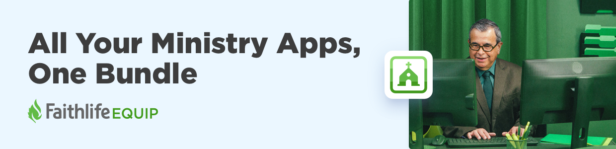 All Your Ministry Apps, One Bundle. Faithlife Equip