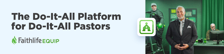 The Do-It-All Platform for Do-It-All Pastors. Faithlife Equip