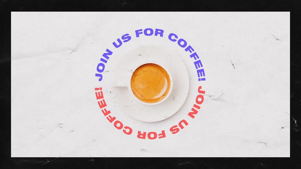 Join Us For Coffee! large preview