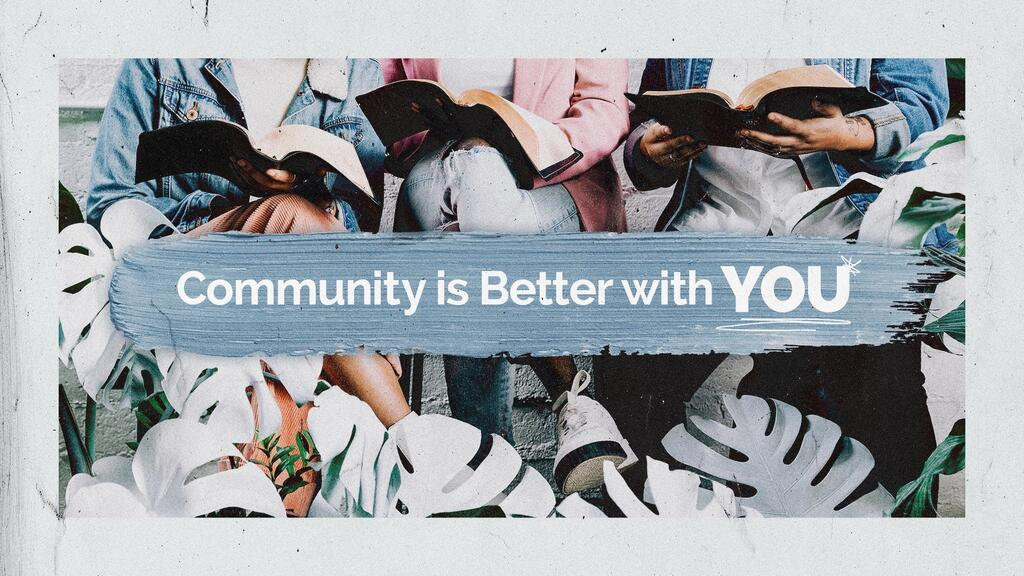 Community Is Better With YOU large preview