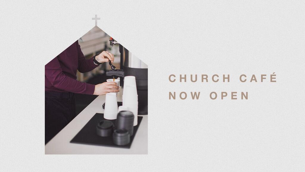 Church Café Now Open large preview