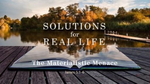 The Materialistic Menace