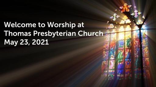 TPC Sunday Worship Service May 23, 2021