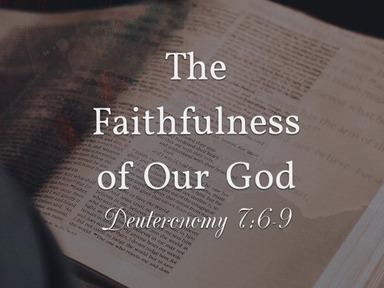 The Faithfulness of Our God