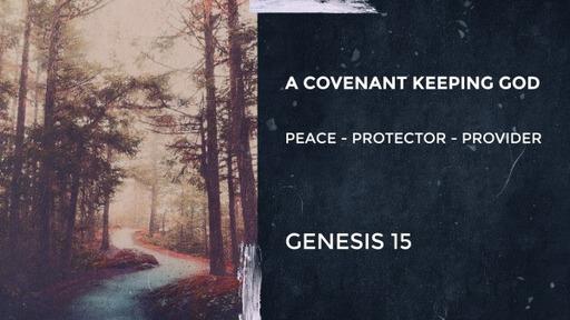 Abraham: A Covenant Keeping God