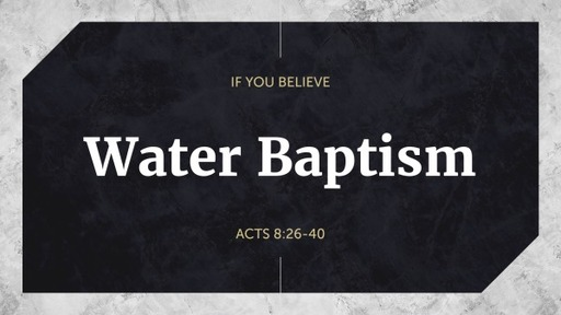 May 23, 2021 - Water Baptism