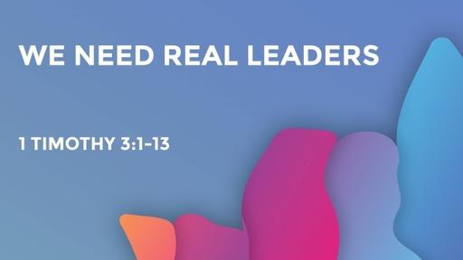 We Need Real Leaders