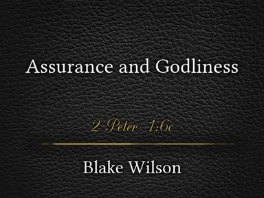 Assurance and Godliness