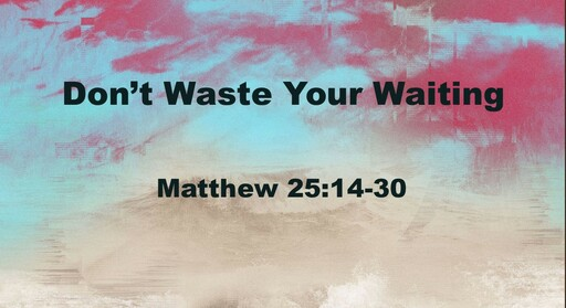 Worship in and Through Waiting