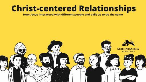 Christ-centered Relationships