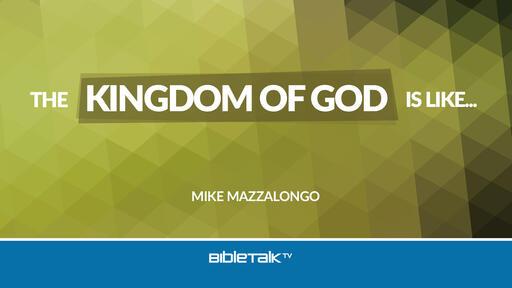 The Kingdom of God is Like...