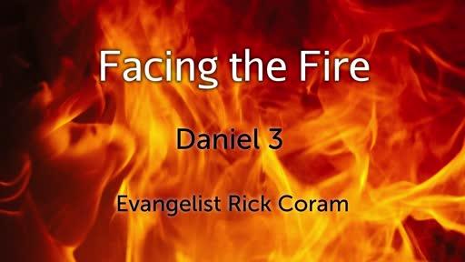Facing The Fire - Daniel 3