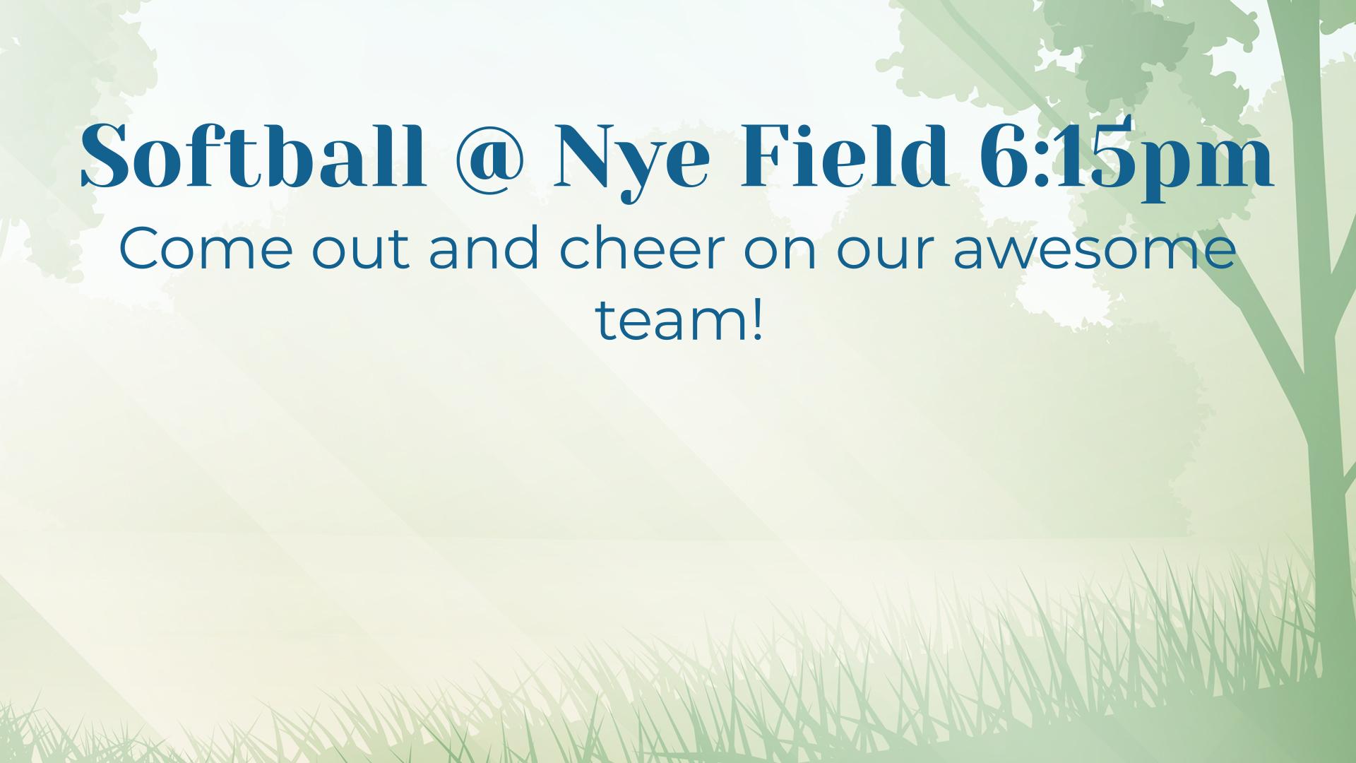 Softball @ Nye Field 6:15pm
