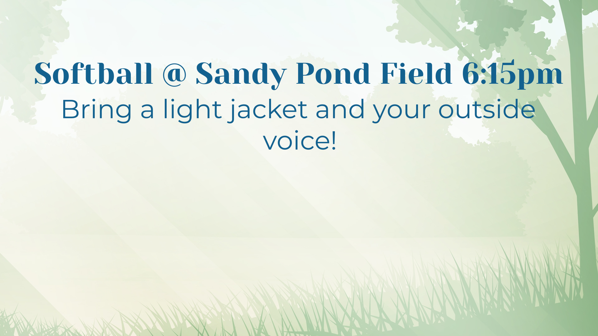 Softball @ Sandy Pond Field 6:15pm