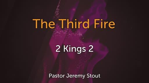 Third Fire - 2 Kings 2