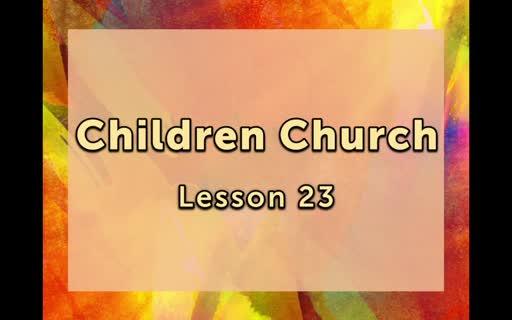 Children Church Lesson 23