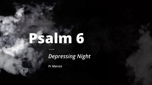 Psalm 6 Depressing Night