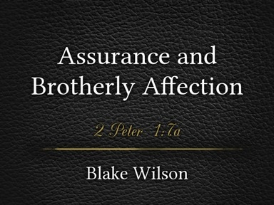 Assurance and Brotherly Affection