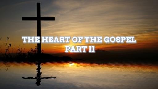 The Heart of the Gospel part2