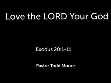 """Sunday Service """" Love the LORD Your God """""""