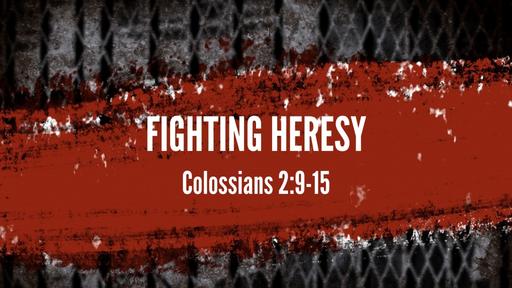 Fighting Heresy